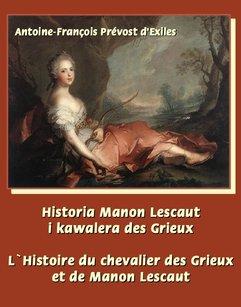 Historia Manon Lescaut i kawalera des Grieux. L'Histoire du chevalier des Grieux et de Manon Lescaut