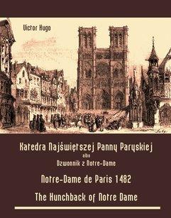 Katedra Najświętszej Panny Paryskiej. Dzwonnik z Notre-Dame - Notre-Dame de Paris 1482. The Hunchback of Notre Dame
