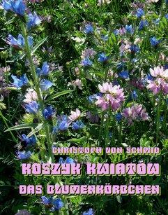 Koszyk kwiatów. Das Blumenkörbchen
