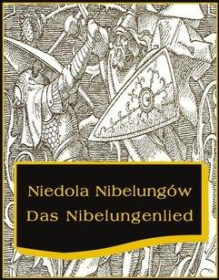 Niedola Nibelungów inaczej Pieśń o Nibelungach. Das Nibelungenlied