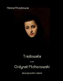 Trędowata oraz Ordynat Michorowski - dwie powieści razem