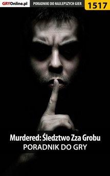 Murdered: Śledztwo Zza Grobu - poradnik do gry