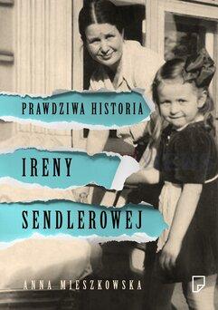 Prawdziwa historia Ireny Sendlerowej