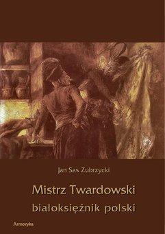 Mistrz Twardowski białoksiężnik polski