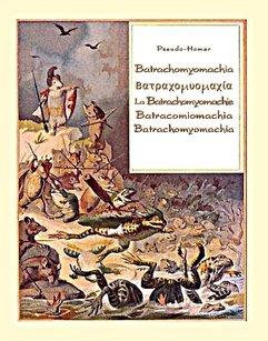 Batrachomyomachia. La Batrachomyomachie. Batracomiomachia. Batrachomyomachia