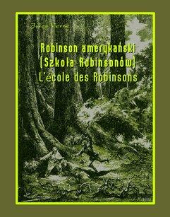 Robinson amerykański. Szkoła Robinsonów. L'École des Robinsons