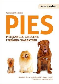 Samo Sedno - Pies . Pielęgnacja, szkolenie i trening charakteru