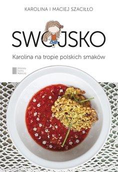 Swojsko. Karolina na tropie polskich smaków