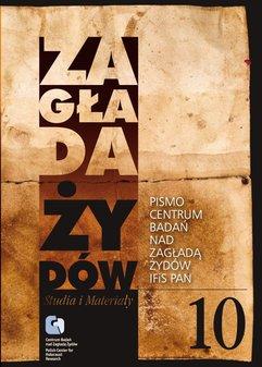 Zagłada Żydów. Studia i Materiały nr 10 R. 2013 t. I-II