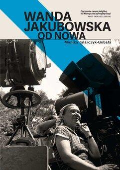 Wanda Jakubowska. Od nowa