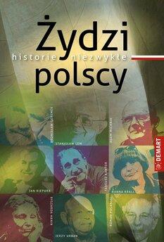 Żydzi polscy. Historie niezwykłe
