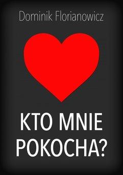 Kto mnie pokocha?