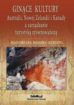 Ginące kultury Australii, Nowej Zelandii i Kanady a zarządzanie turystyką zrównoważoną