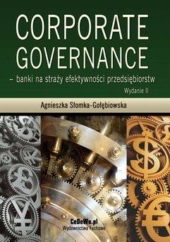 Corporate governance - banki na straży efektywności przedsiębiorstw. Wydanie 3