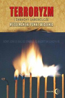 Terroryzm i zamachy samobójcze. Muzułmański punkt widzenia