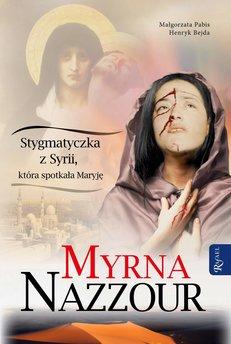 Myrna Nazzour. Stygmatyczka z Syrii, która spotkała Maryję