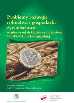 Problemy rozwoju rolnictwa i gospodarki żywnościowej w pierwszej dekadzie członkostwa Polski w Unii Europejskiej