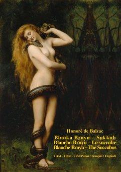 Blanka Bruyn – Sukkub. Blanche Bruyn – Le succube. Blanche Bruyn – The Succubus