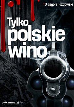 Tylko polskie wino