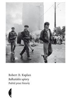Bałkańskie upiory. Podróż przez historię