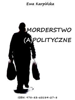 Morderstwo (a)polityczne