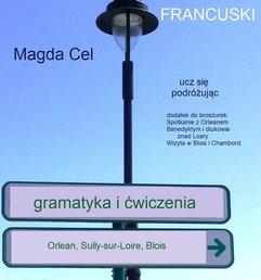 Francuski, ucz się podróżując 3w1– Orlean, Sully sur Loire, Blois. Gramatyka i ćwiczenia