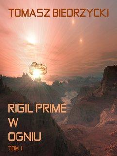 Rigil Prime w ogniu. Tom 1