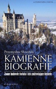 Kamienne biografie. Znane budowle świata i ich zadziwiające historie