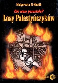 Cóż wam pozostało? Losy Palestyńczyków na podstawie prozy Gassana Kanafaniego