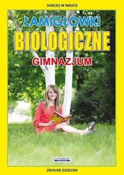 Łamigłówki biologiczne. Gimnazjum