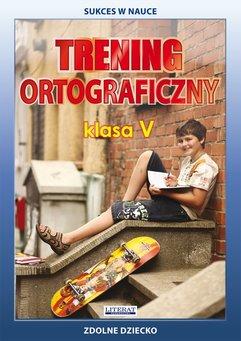 Trening ortograficzny. Klasa V