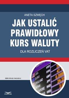 Jak ustalić prawidłowy kurs waluty dla rozliczeń VAT