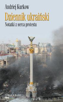 Dziennik ukraiński. Notatki z serca protestu