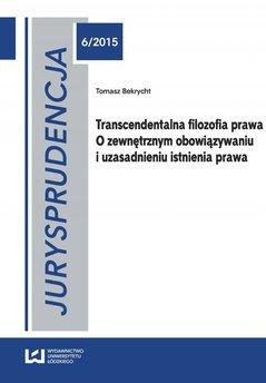 Jurysprudencja 6. Transcendentalna filozofia prawa. O zewnętrznym obowiązywaniu i uzasadnieniu istnienia prawa