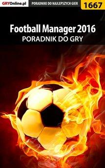 Football Manager 2016 - poradnik do gry
