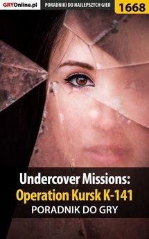 Undercover Missions: Operation Kursk K-141 - poradnik do gry