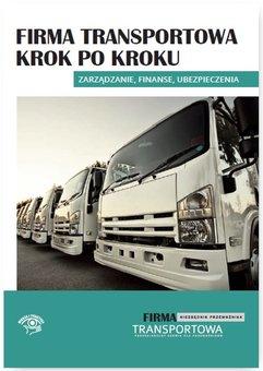 Firma transportowa krok po kroku – zarządzanie, finanse, ubezpieczenia