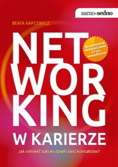 Samo Sedno - Networking w karierze. Jak odnieść sukces dzięki sieci kontaktów?