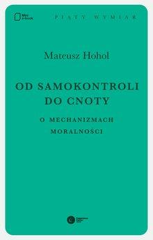 Od samokontroli do cnoty. O mechanizmach moralności.