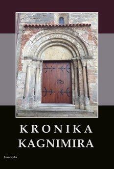 Kronika Kagnimira to jest dzieje czterech pierwszych królów chrześcijańskich w Polsce, w wieku XI pisane