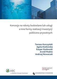 Koncesja na roboty budowlane lub usługi a inne formy realizacji inwestycji publiczno-prywatnych