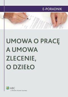 Umowa o pracę a umowa zlecenie, o dzieło