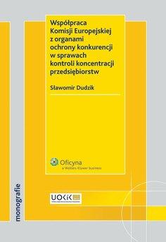 Współpraca Komisji Europejskiej z organami ochrony konkurencji w sprawach kontroli koncentracji przedsiębiorstw