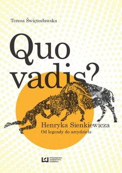 Quo vadis? Henryka Sienkiewicza. Od legendy do arcydzieła