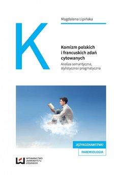 Komizm polskich i francuskich zdań cytowanych. Analiza semantyczna, stylistyczna i pragmatyczna