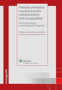 Polityka pieniężna nowych państw członkowskich Unii Europejskiej