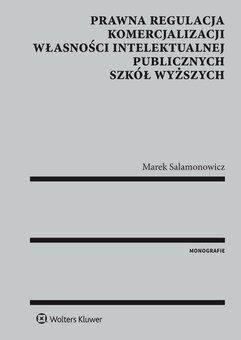 Prawna regulacja komercjalizacji własności intelektualnej publicznych szkół wyższych