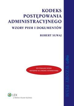 Kodeks postępowania administracyjnego. Wzory pism i dokumentów