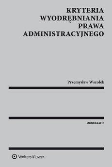 Kryteria wyodrębniania prawa administracyjnego