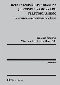 Działalność gospodarcza jednostek samorządu terytorialnego. Dopuszczalność i granice jej prowadzenia